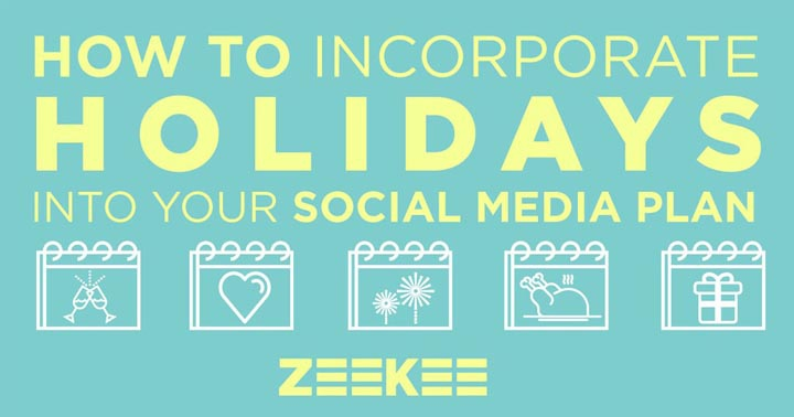 How to Incorporate Holidays (Traditional and Obscure) into Your Social Media Plan