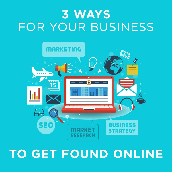 3 Ways for Your Business to Get Found Online